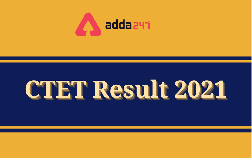 CTET Result 2021 Out: Check CTET January Result Here_30.1