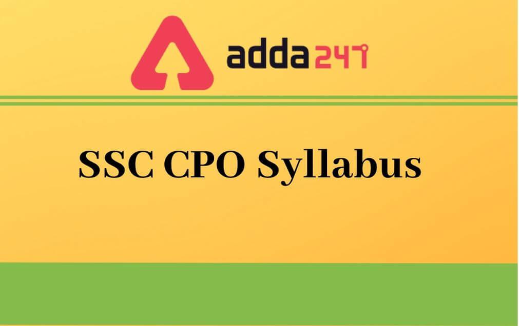 SSC CPO Syllabus 2021: Tier I, Tier II & PET-PST Syllabus PDF_30.1