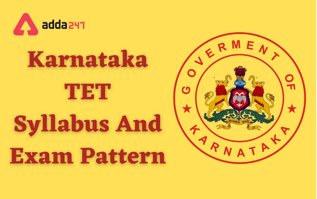 Karnataka TET Syllabus 2021: Check Detailed KAR TET Syllabus & Exam Pattern Here_30.1