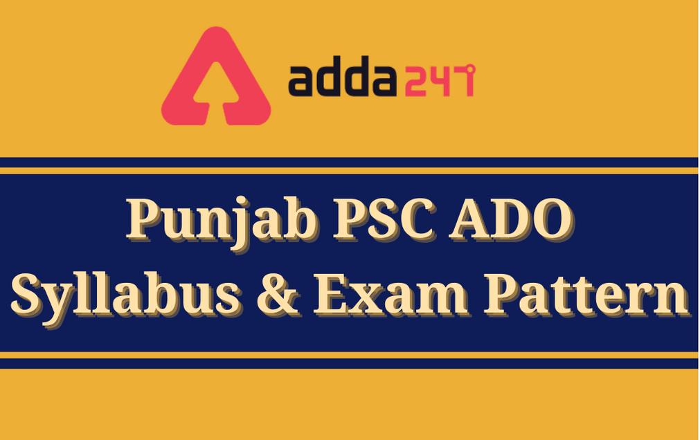 Punjab PSC ADO Syllabus 2021: Check Detailed Exam Pattern And Syllabus_30.1