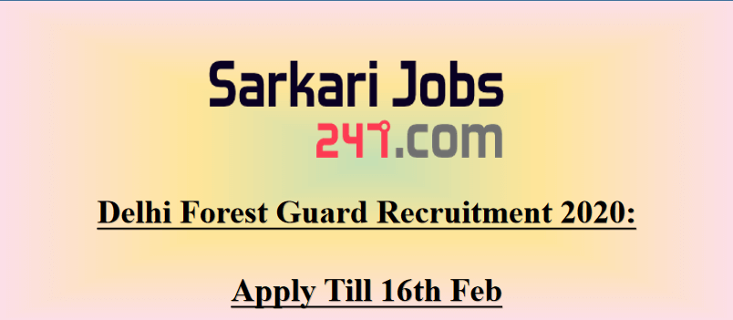 Delhi Forest Guard Recruitment 2020 Notification Out: Check Exam Date_30.1