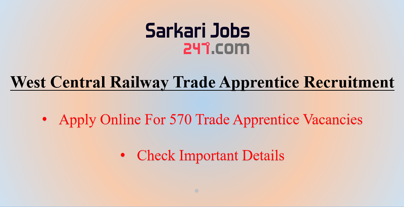 West Central Railway Trade Apprentice Recruitment