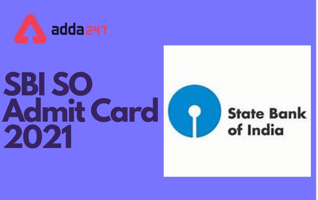SBI SO Admit Card 2021 Out: Direct Link To Download Admit Card_30.1