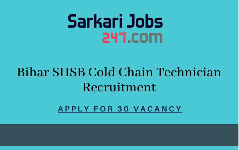 Bihar SHSB Cold Chain Technician Recruitment
