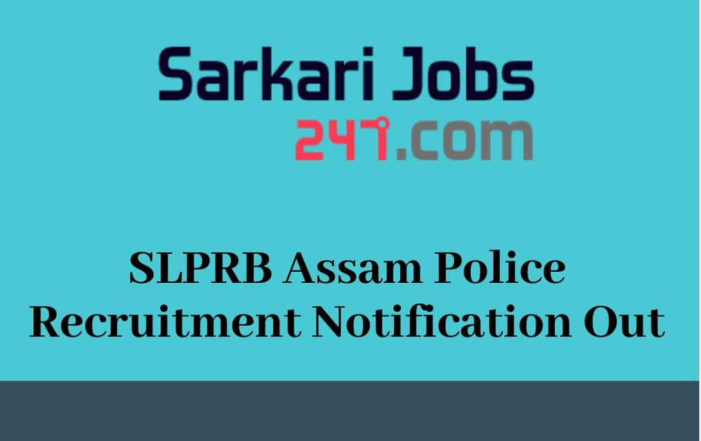 SLPRB-Assam-Police-Recruitment-Notification-Out