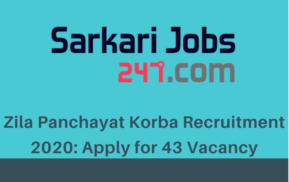 Zila Panchayat Korba Recruitment 2020: Apply For 43 Vacancy_30.1
