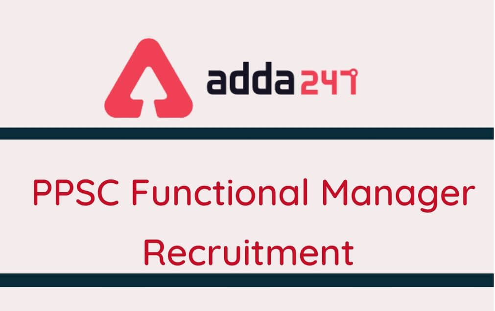 PPSC Functional Manager Recruitment 2020 Out: Apply Online Date Extended_30.1