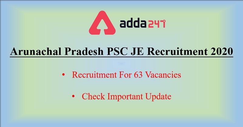 Arunachal Pradesh PSC JE Recruitment 2020: Apply For 63 Vacancy_30.1