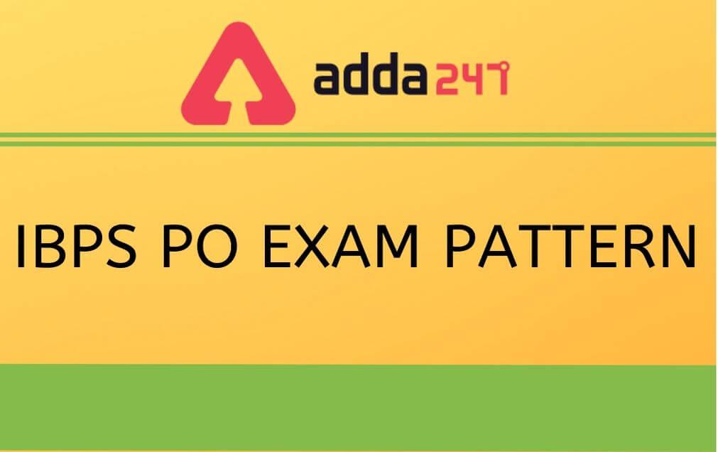 IBPS PO Exam Pattern 2021: Check Prelims and Mains Exam Pattern_40.1