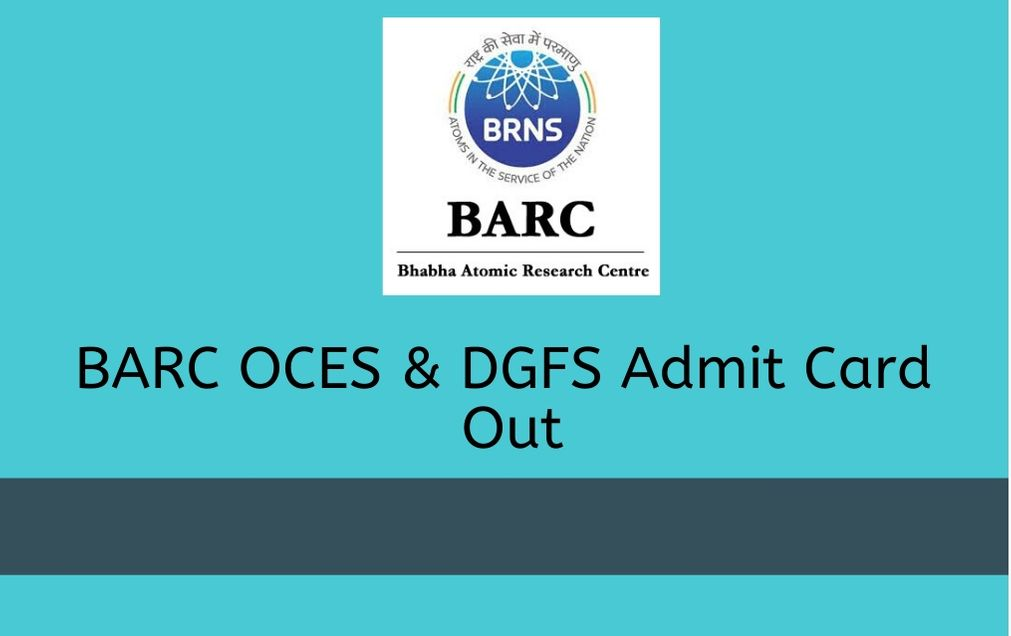 BARC-OCES-DGFS-ADMIT-CARD