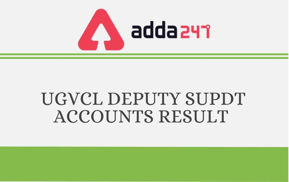 UGVCL Deputy Supdt Accounts Result