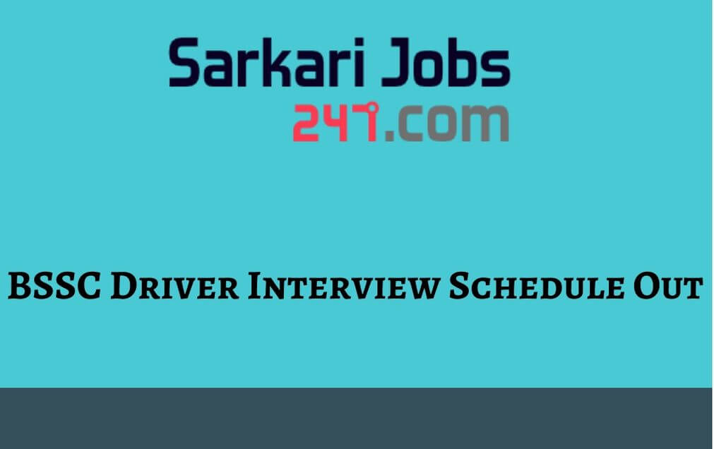 BSSC Driver Interview Date 2020 Out: Check Interview Date_30.1