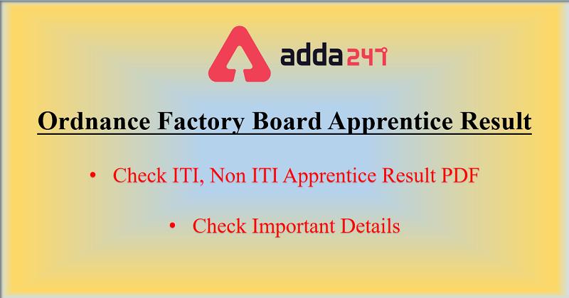 Ordnance Factory Board Apprentice Result 2020 Out: Result PDF_30.1