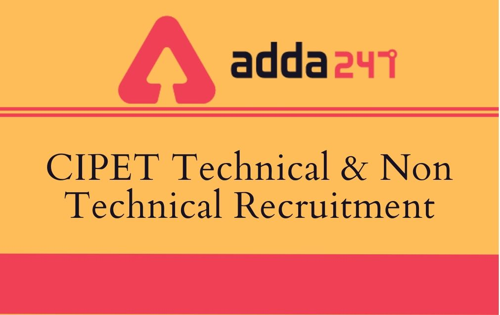 CIPET Technical and Non Technical Recruitment