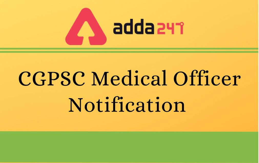 CGPSC Medical Officer Notification