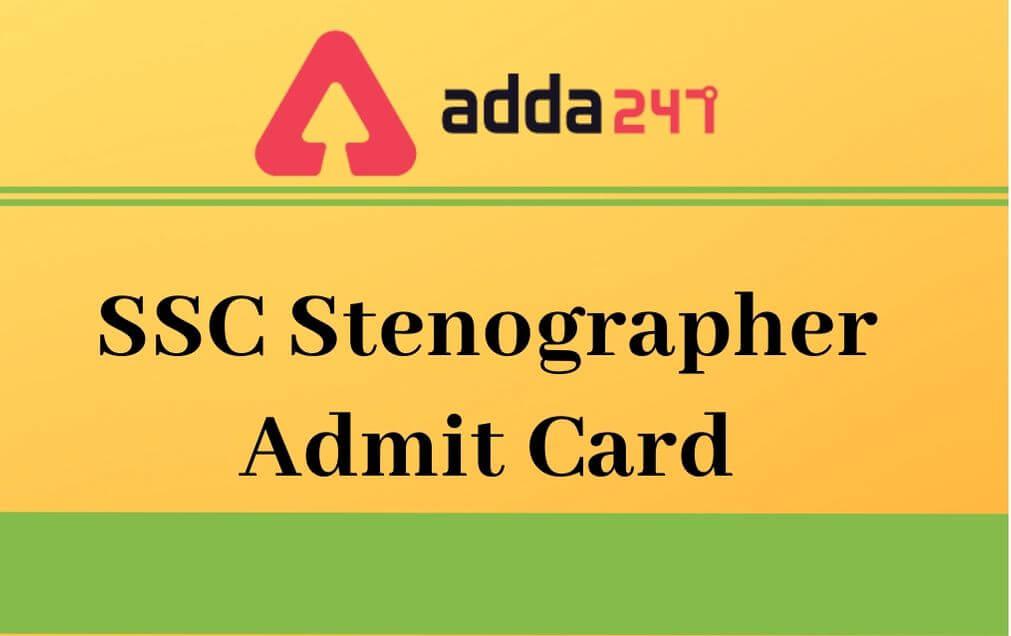 ssc stenographer admit card