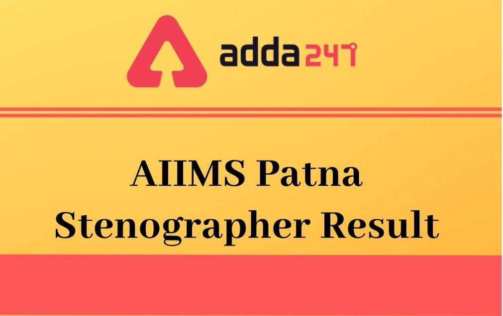 AIIMS Patna Stenographer Marks 2020 Out: Check Marks Of All Candidates_40.1