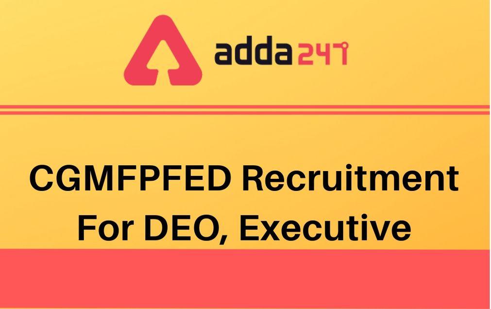 CGMFPFED Recruitment