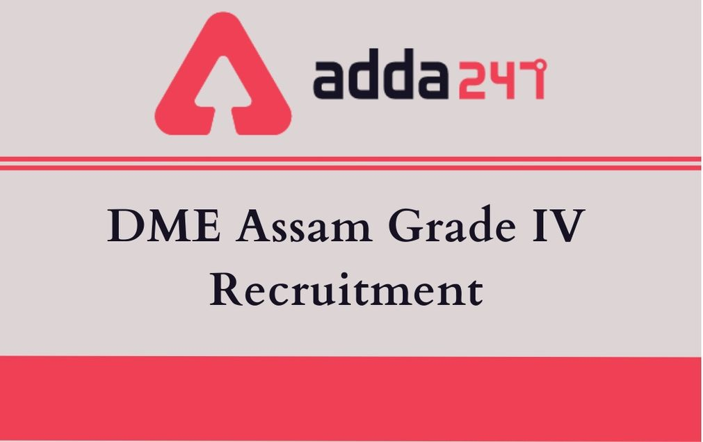 DME Assam Grade IV Recruitment