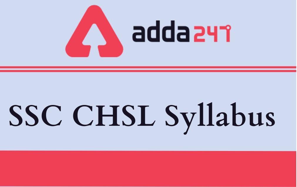 SSC CHSL Syllabus 2021: Tier 1 & 2 Subjects, Topics & Pattern_30.1
