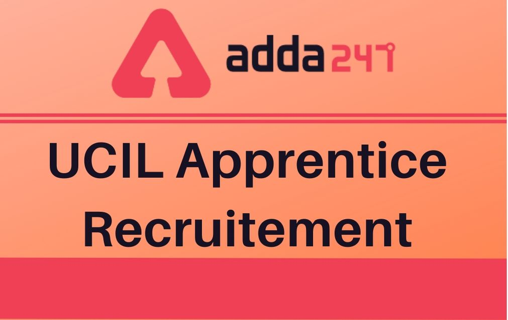 UCIL Apprentice Recruitment 2020: Apply For 244 Trade Apprentice_30.1