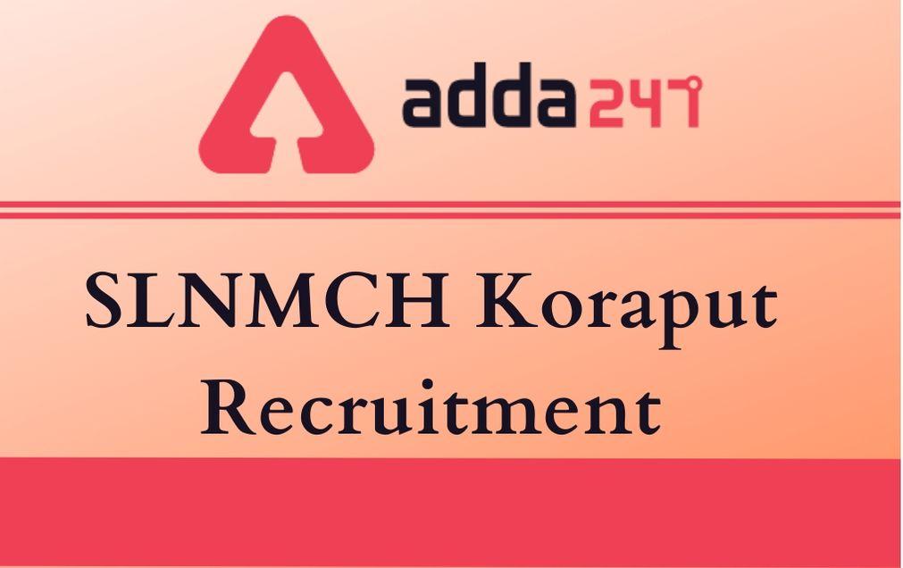 SLNMCH Koraput Recruitment