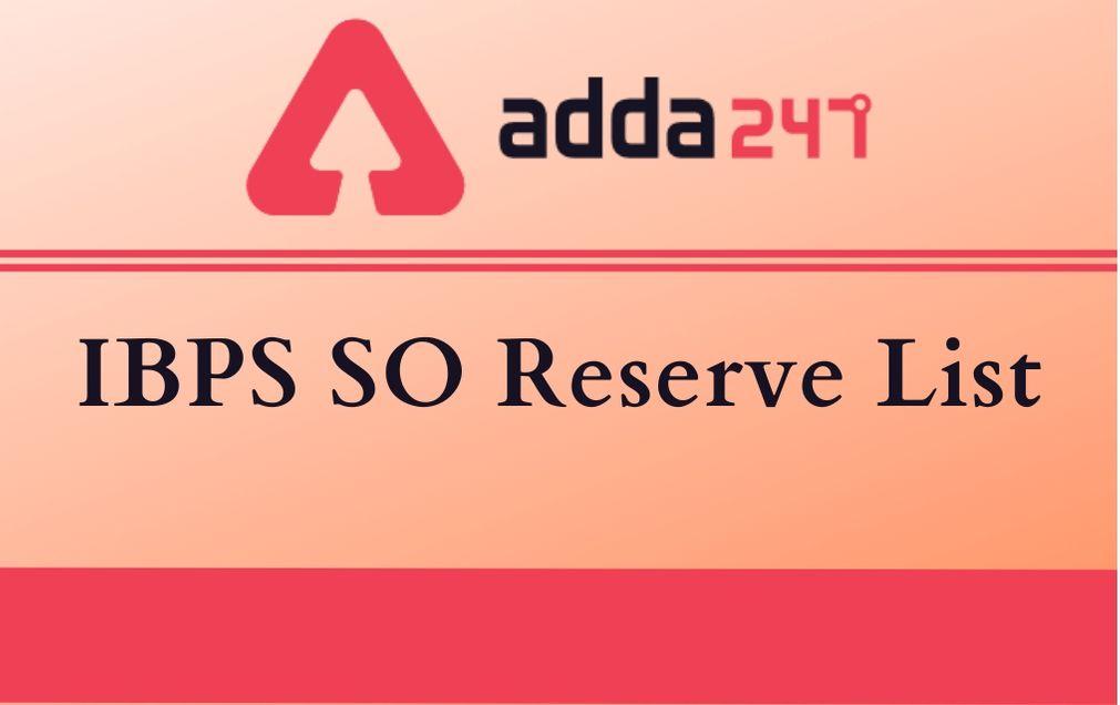IBPS SO Reserve List