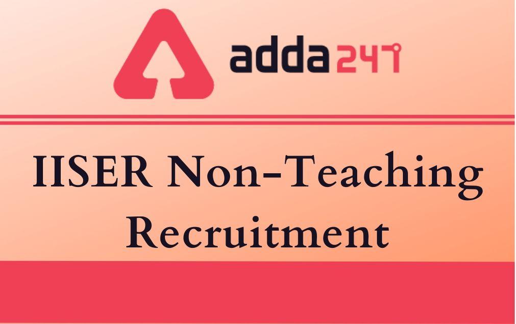 IISER Non-Teaching Recruitment