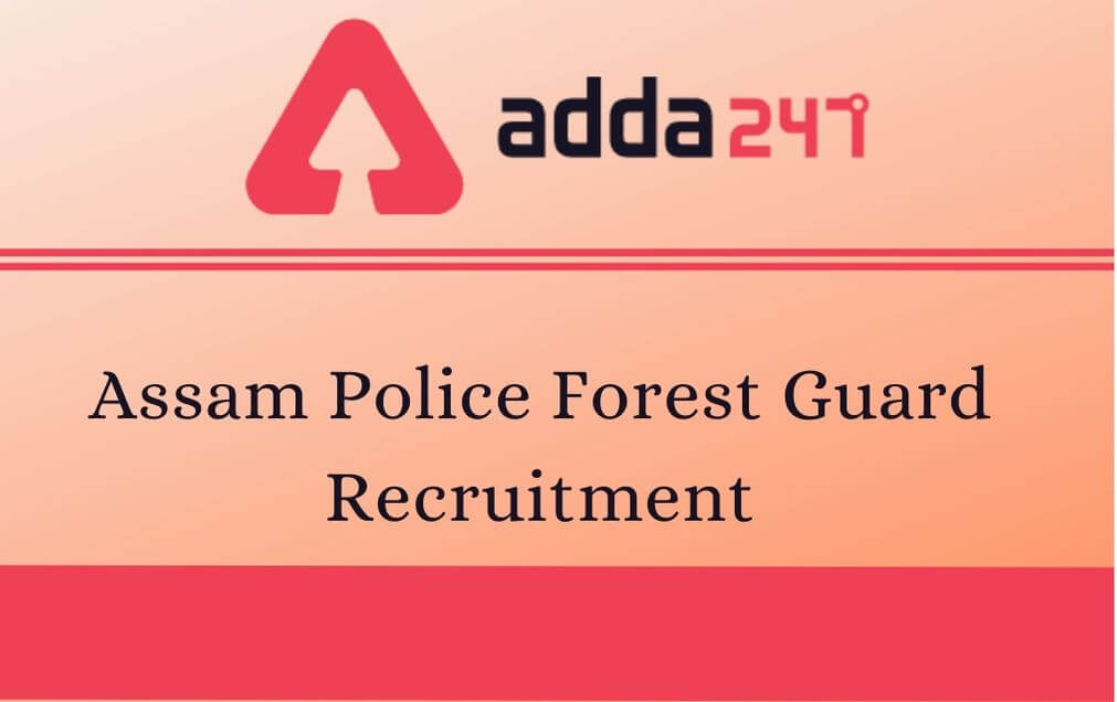 Assam Police Forest Guard Recruitment 2020: Apply Online for 1081 Vacancy_50.1