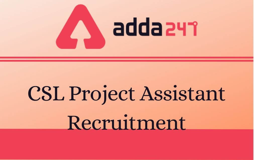 CSL Project Assistant Recruitment