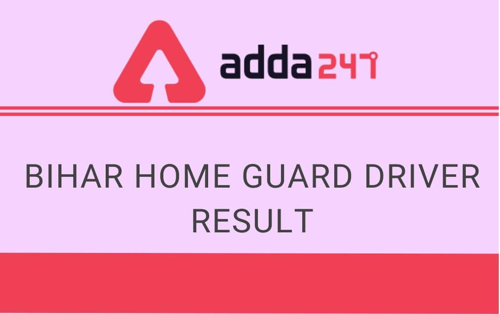 Bihar Home Guard Driver Result 2020 Out: Check Result PDF_30.1