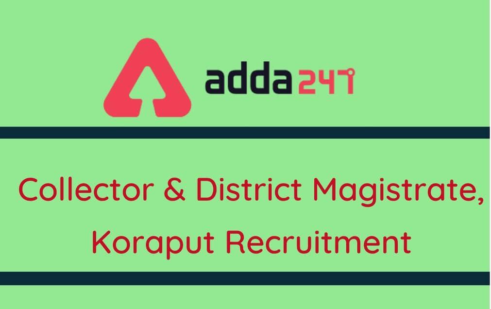 Collector & District Magistrate, Koraput Recruitment 2020: Apply For 65 Matron & Lady Matron Post_30.1