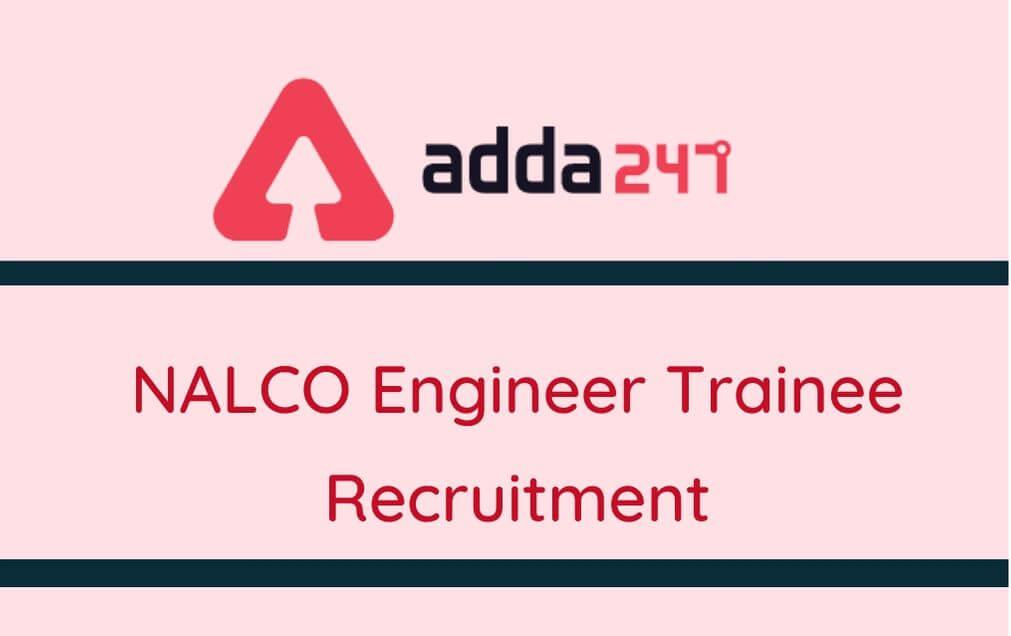 NALCO Engineer Trainee Recruitment