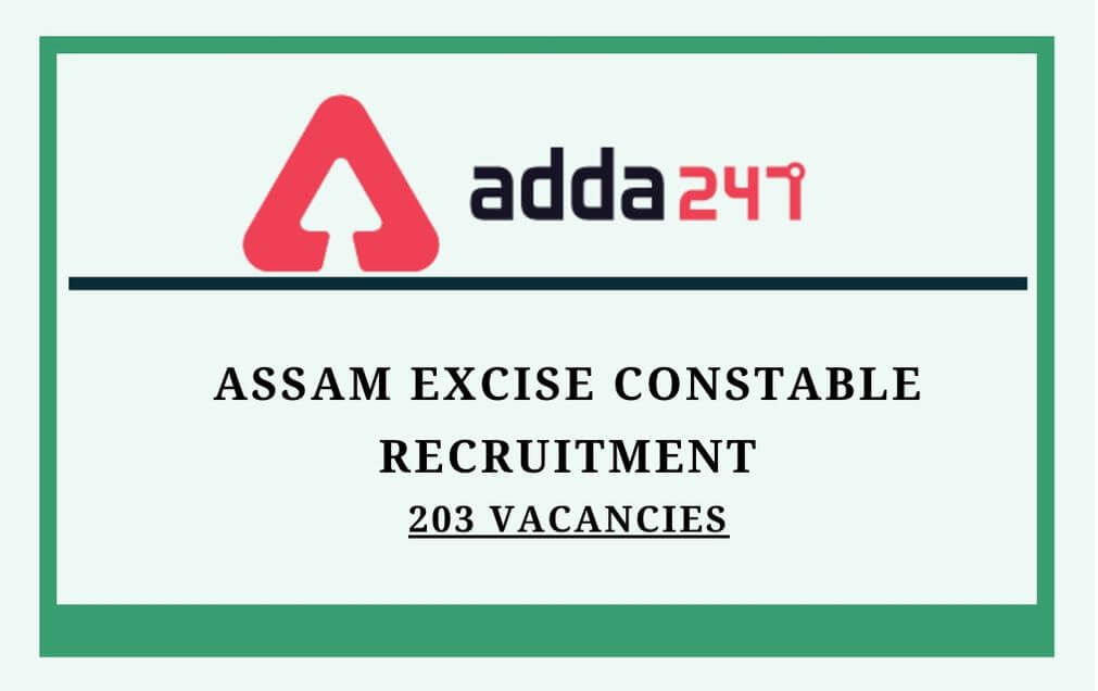 Assam Excise Department Recruitment 2020: Apply For 203 Asst. Inspector of Excise & Excise Constable_30.1