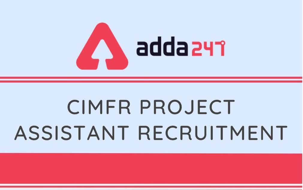 CIMFR Project Assistant Recruitment