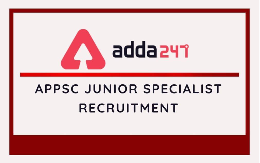 Arunachal Pradesh PSC Junior Specialist Recruitment 2020: Apply Online_30.1