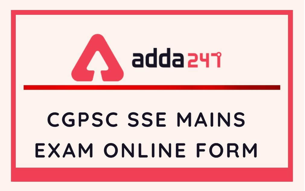 CGPSC SSE Mains Exam Online Form