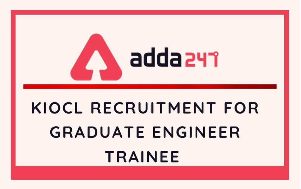 KIOCL RecruitmenT For Graduate Engineer Trainee