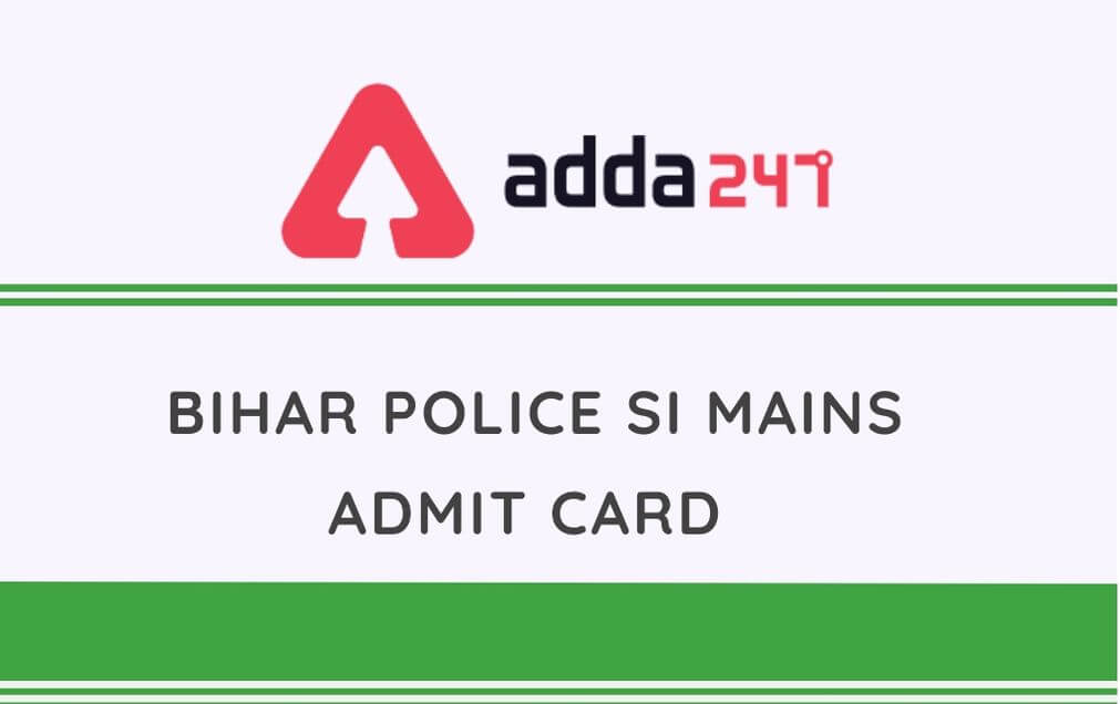 Bihar Police SI Mains Admit Card 2020: Check Revised Mains Exam Date_30.1