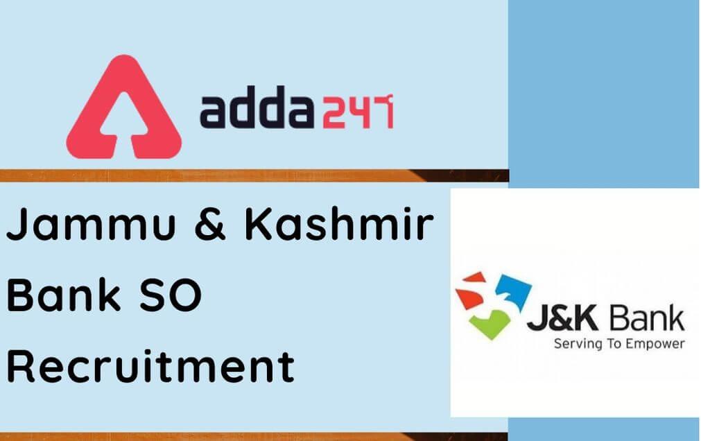 J&K Bank SO Recruitment 2020: Apply Online For 26 Vacancies_30.1