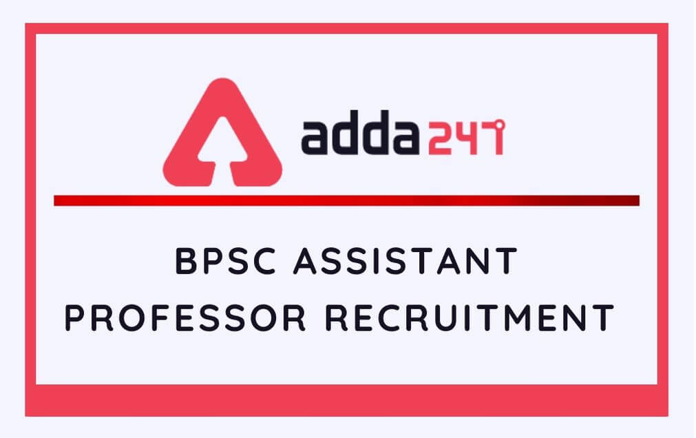 BPSC Assistant Professor Recruitment 2020 @bpsc.bih.nic.in: Apply For 605 Vacancies of Asst. Prof., Lecturer, HOD_50.1