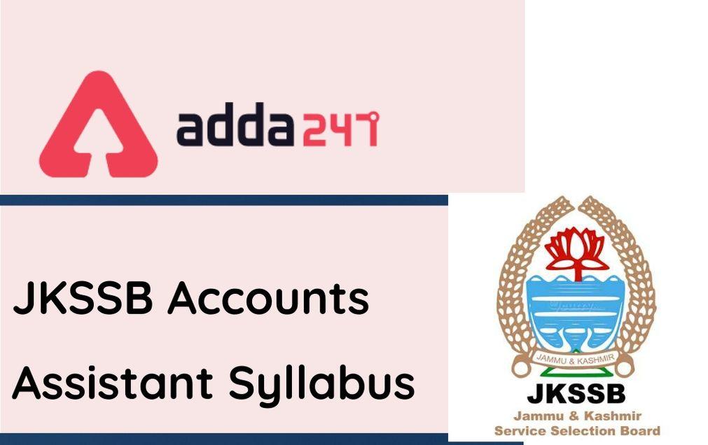 JKSSB Accounts Assistant Syllabus 2021: Check Exam Pattern & Syllabus_80.1