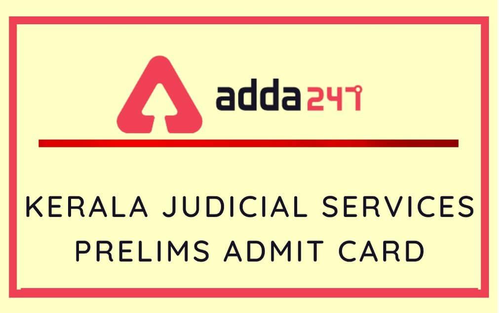 Kerala Judicial Services Prelims Admit Card