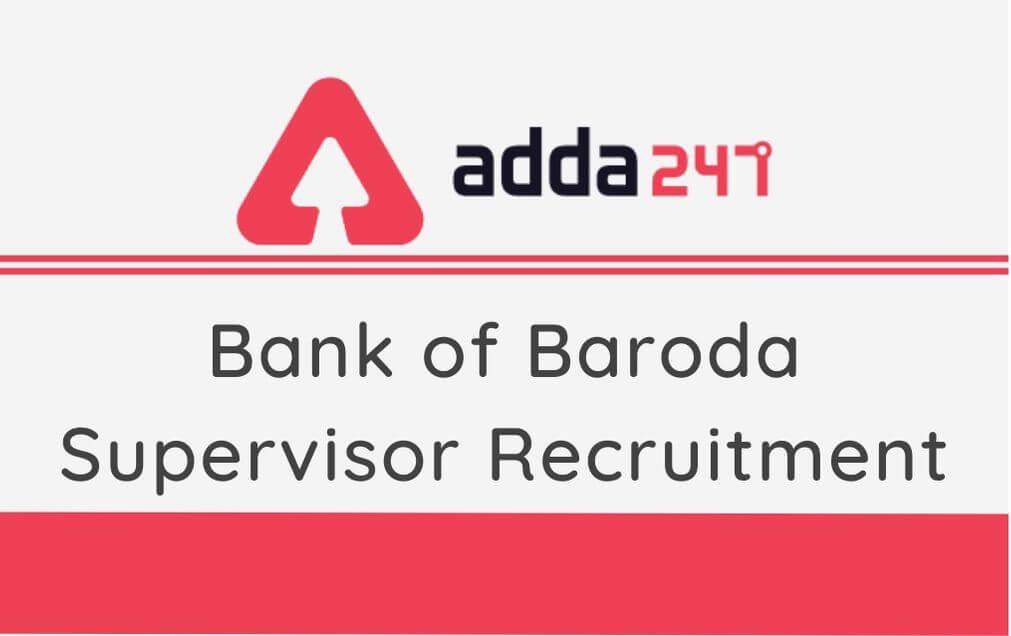 Bank of Baroda Recruitment 2020: Apply For 49 Vacancies of Supervisor Post_30.1