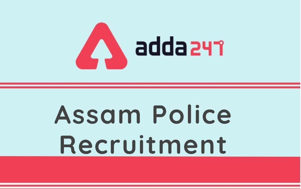 Assam Police Recruitment 2020: Apply Online For 225 Junior Assistant & Other Posts_40.1