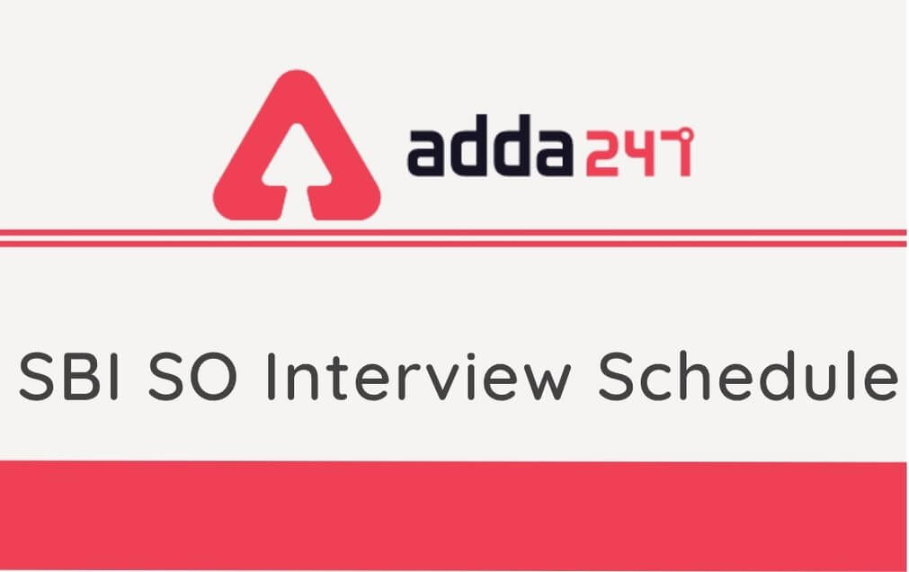 SBI SO Interview Schedule: SO Interview Schedule released for Banking Supervisory Specialist_30.1