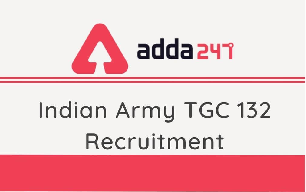 Indian Army TGC 132 Recruitment