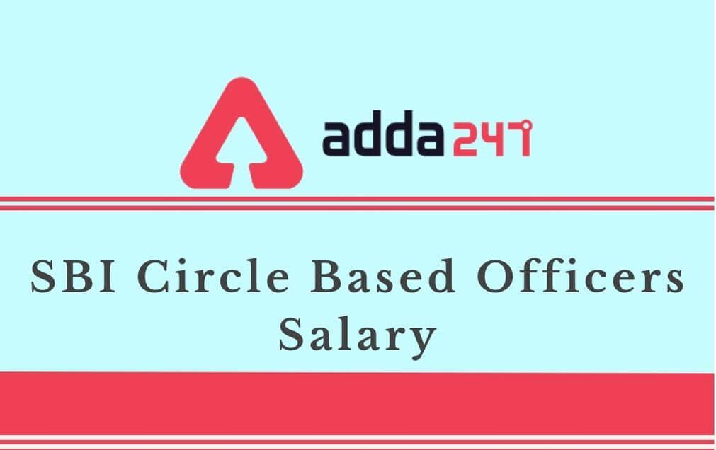 SBI Circle Based Officer Salary