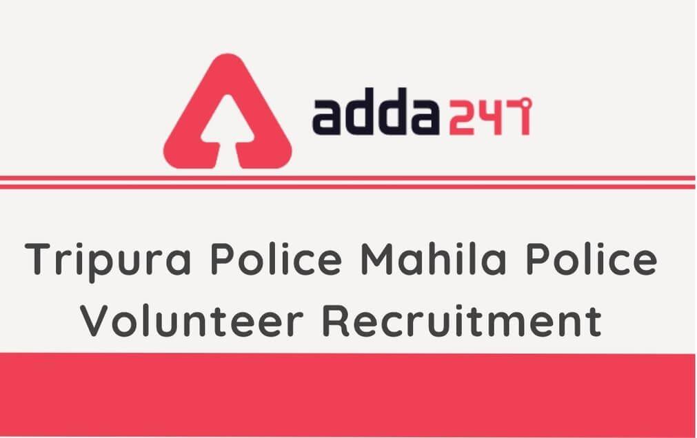 Tripura Police Recruitment 2020: Apply For 213 Mahila Police Volunteer Post, MPV @tripura.gov.in_40.1