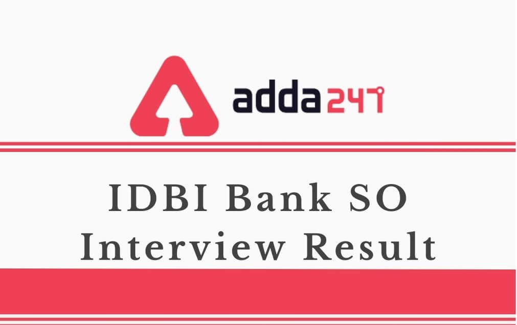 IDBI Bank Interview Result 2020- Agriculture Officers (Grade-B) and Faculty (Grade-D) Out_30.1